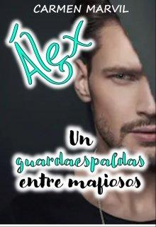 Álex, un guardaespaldas entre mafiosos de Carmen Marvil