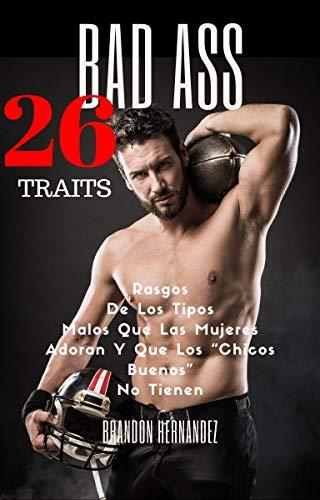 26 Bad Ass Traits de Brandon Hernandez