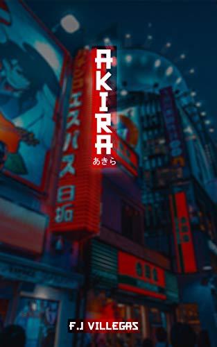 Akira (Saga Akira nº 1) de F.J Villegas