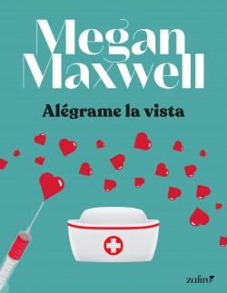 Alégrame la vista de Megan Maxwell