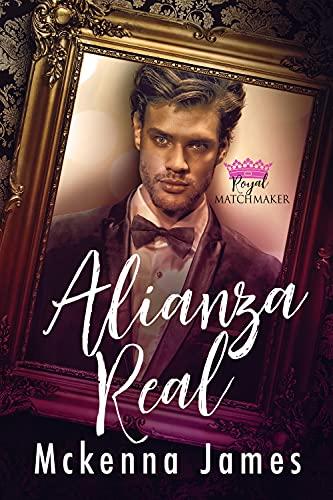 Alianza Real (Casamentera Real nº 4) de Mckenna James