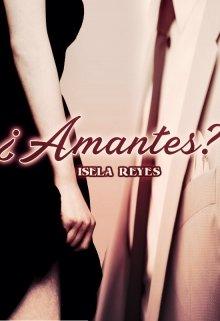 ¿Amantes? de Isela Reyes