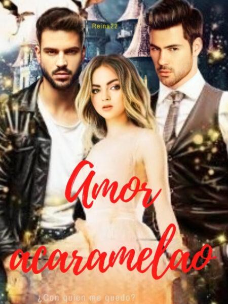 Amor acaramelao de Reina22 novela