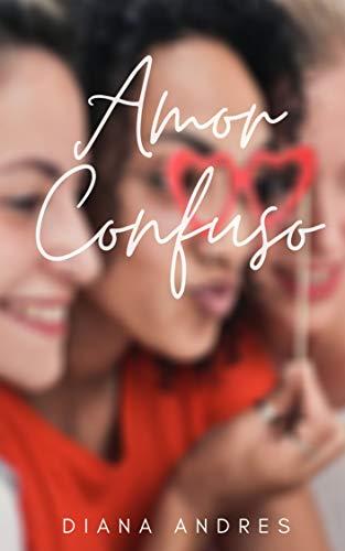 Amor Confuso Leer Libros Online Gratis
