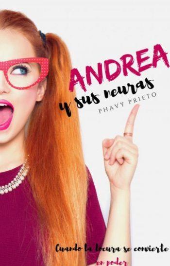 Andrea Y Sus Neuras de Phavy Prieto