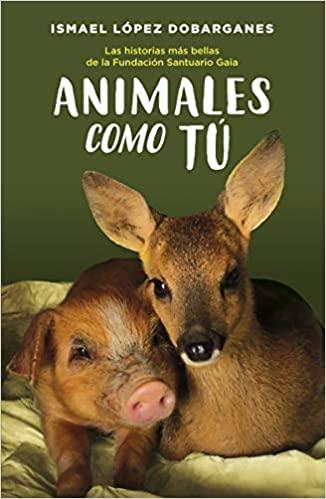 ANIMALES COMO TU de Ismael López Dobarganes