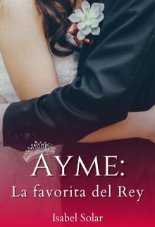 Ayme: La favorita del Rey de Isabel Solar