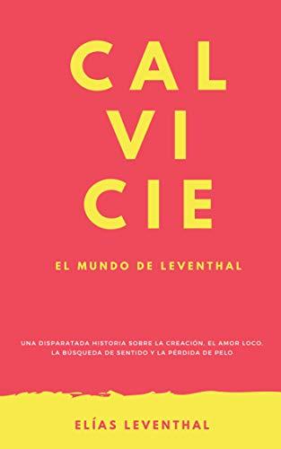 CALVICIE: El mundo de Leventhal de Elías Leventhal