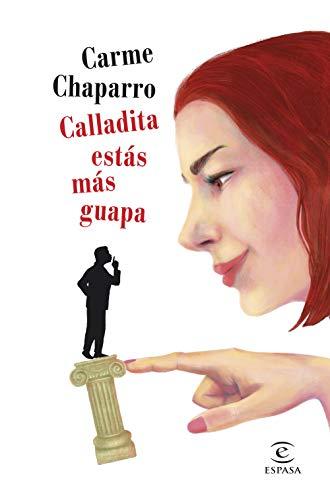 Calladita estás más guapa de Carme Chaparro