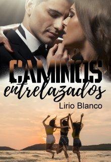 Caminos entrelazados de LIRIO BLANCO