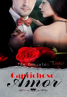 Caprichoso Amor de Ida Gonzalez