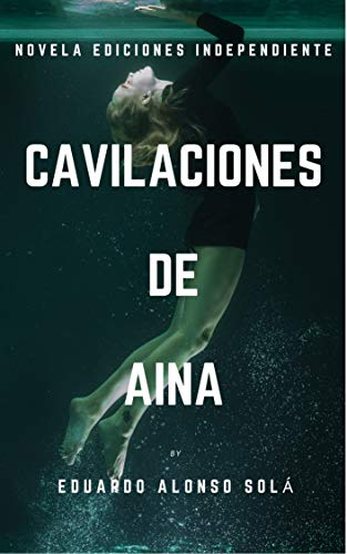 Cavilaciones de Aina de Eduardo Alonso Solá