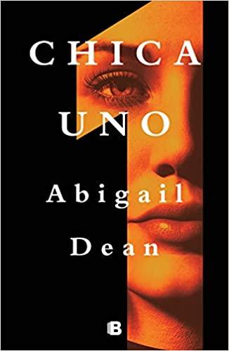 Chica Uno de Abigail Dean