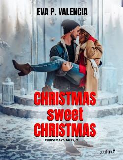 Christmas sweet Chistmas de Eva P. Valencia