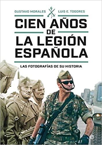 Cien años de la Legión española de Gustavo Morales