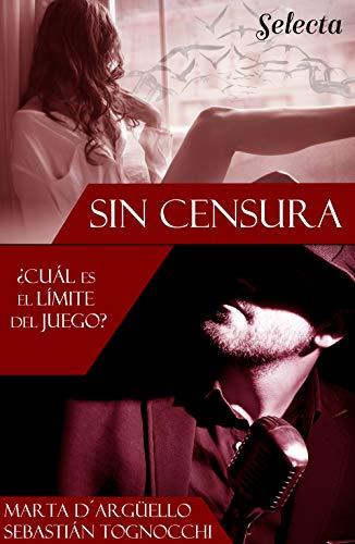 ¿Cuál es el límite del juego? (Sin censura 1) de Sebastián Tognocchi y Marta D'Arguello