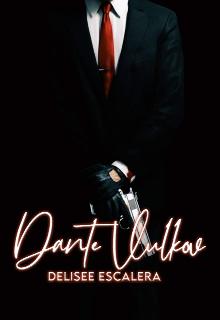 Dante Vulkov de Delisee Escalera (Delisee36)