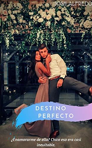 Destino perfecto de Josh Alfredo