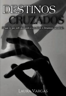 Destinos Cruzados de Laura Vargas