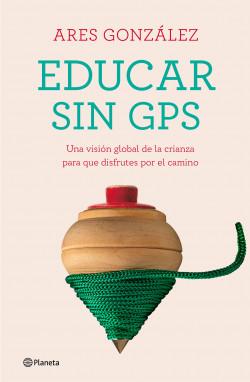 Educar sin GPS de Ares González