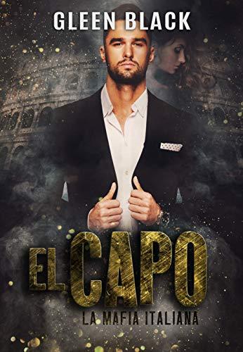 El Capo (La Mafia Italiana nº 1) de Gleen Black