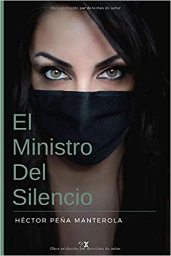 El Ministro Del Silencio de Héctor Peña Manterola