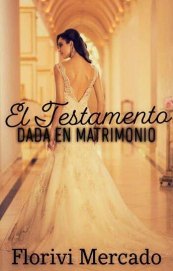 El Testamento. Dada en Matrimonio de Florivi Mercado