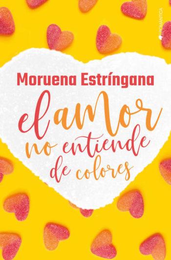 El amor no entiende de colores de Moruena Estríngana