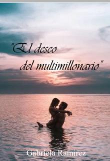 El deseo del multimillonario de gabriela RAMIREZ