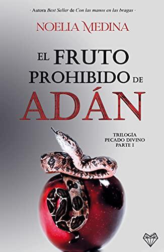 El fruto prohibido de Adán (trilogía Pecado Divino 1) de Noelia Medina