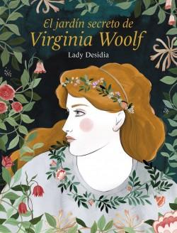 El jardín secreto de Virginia Woolf de Lady Desidia
