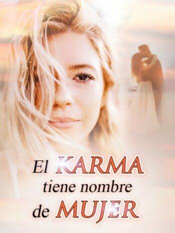 El karma tiene nombre de mujer