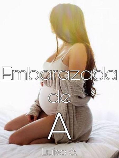 Embarazada de A de Luisa S.