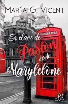 En clave de Pasion desde Marylebone de María G. Vicent