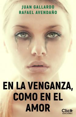 En la venganza, como en el amor (Saga Hyperlink 4) de Juan Gallardo y Rafael Avendaño