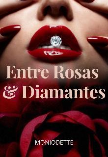 Entre Rosas y Diamantes de Moniodette