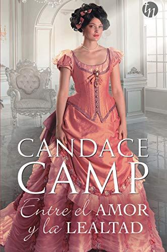 Entre el amor y la lealtad de Candace Camp