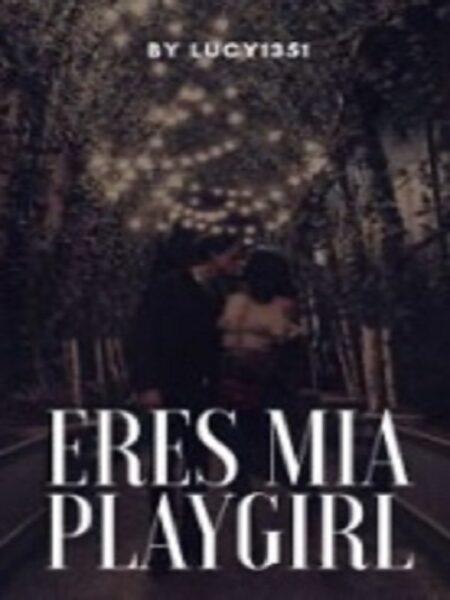Eres mía, playgirl de Yasmin Morillo Lara