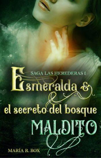 Esmeralda y el secreto del bosque Maldito de María R. Box