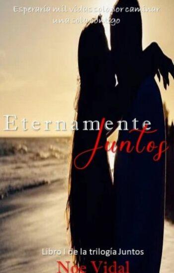 Eternamente Juntos (Sonidos del alma 3) de Noe Vidal