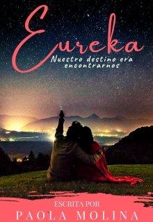 Eureka / Nuestro destino era Encontrarnos de Pao Molina