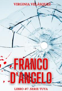 Franco D'angelo (libro #7. Serie Tuya) de Virginia Velasquez