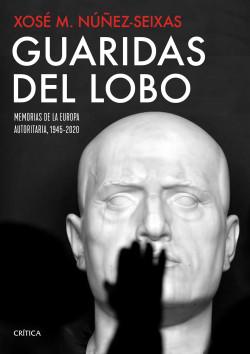 Guaridas del lobo de Xosé Manoel Núñez Seixas