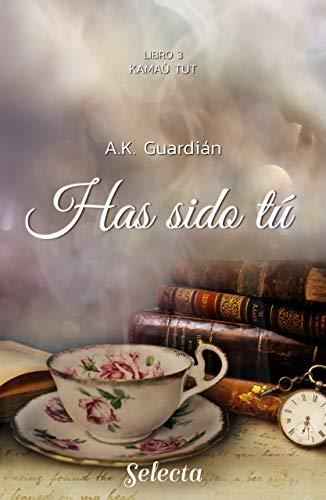 Has sido tú (Kamaù tut 3) de A. K. Guardián