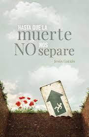 Hasta que la muerte no nos separe de Jesús Garzás
