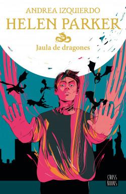Helen Parker 3. Jaula de dragones de Andrea Izquierdo