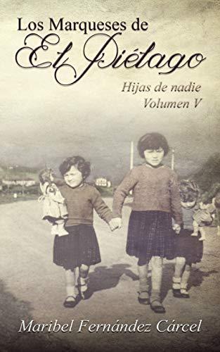 Los Marqueses de El Piélago: Hijas de nadie de Maribel Fernández Cárcel
