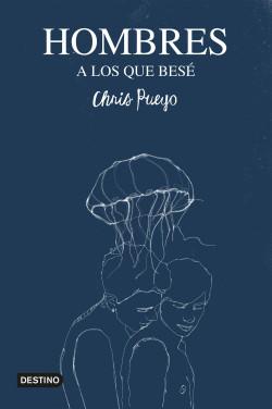 Hombres a los que besé de Chris Pueyo