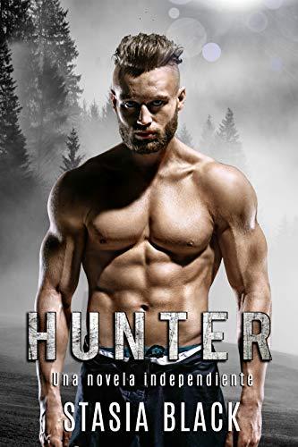 Hunter: Una novela independiente (Seductores rústicos 2) de Stasia Black