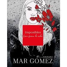 Imposibles como forma de vida de Mar Gómez